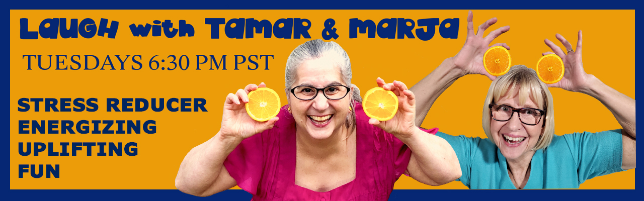 Laughing with Tamar & Marja - Every Tuesday 6:30 PM