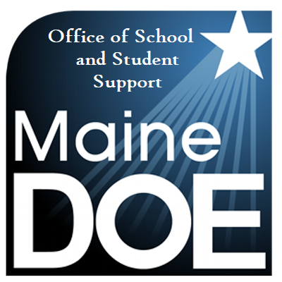 Maine Department of Education Office of School and Student Supports