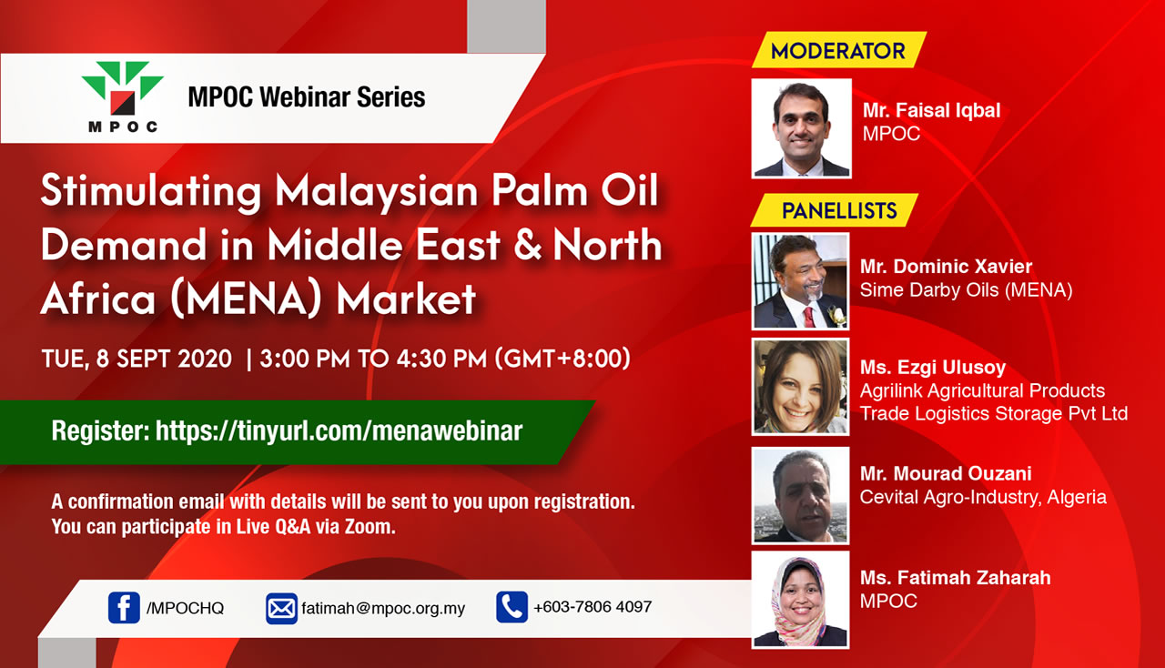 In this edition of MPOC's webinar series, the panellists will share their views on strengthening Malaysian palm oil trade in the MENA Region. The discussion will also cover the challenges facing trade practices and the paradigm shift in market expectations