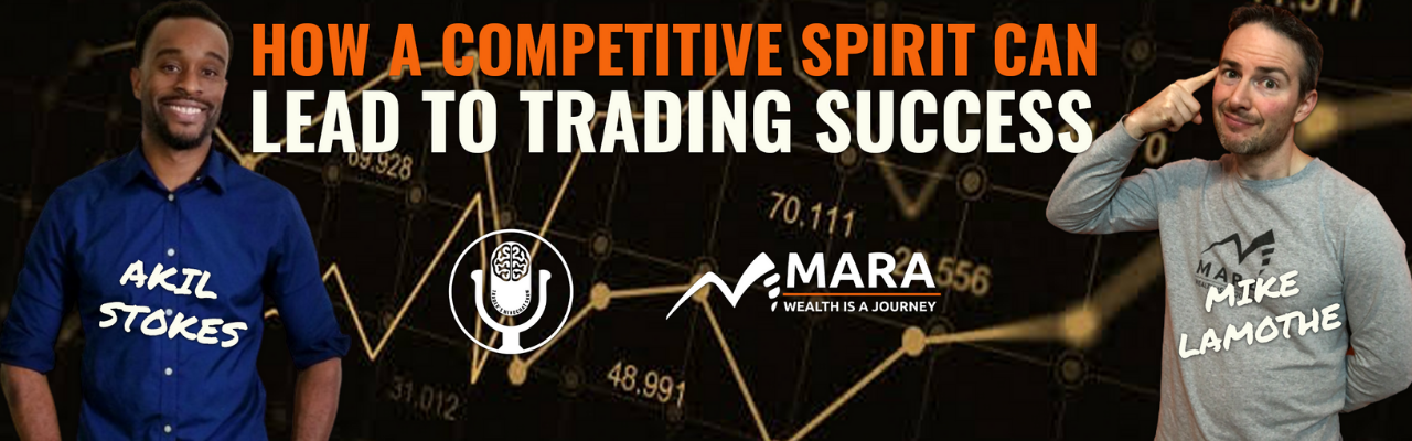Welcome! You are invited to join a webinar: How A Competitive Spirit Can Lead to Trading Success w/ Akil Stokes: The Trader's MINDCHAT Show. After registering, you will receive a confirmation email about joining the webinar.