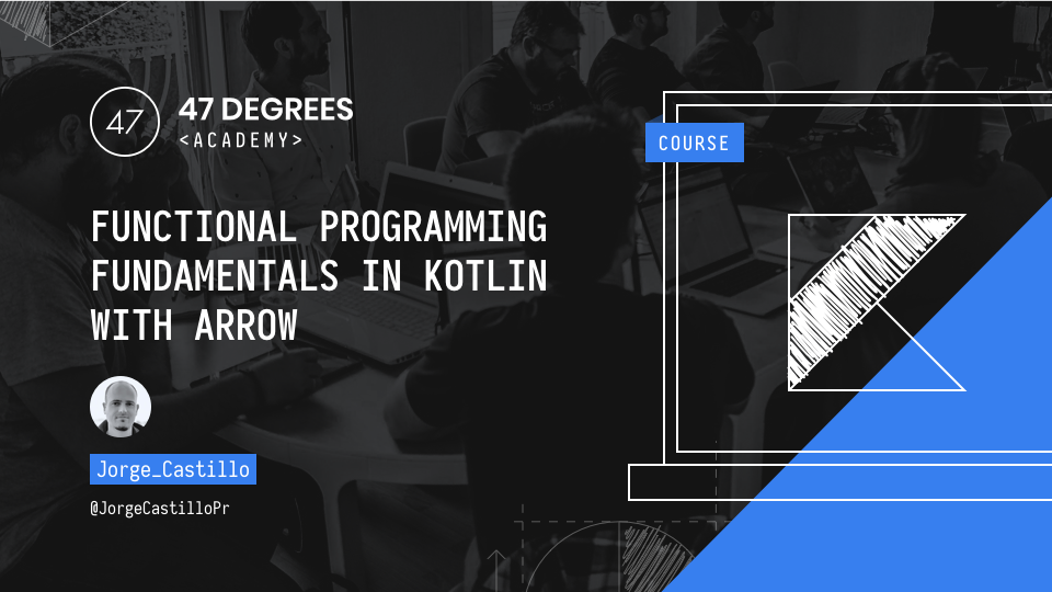 Functional Programming in Kotlin with Arrow