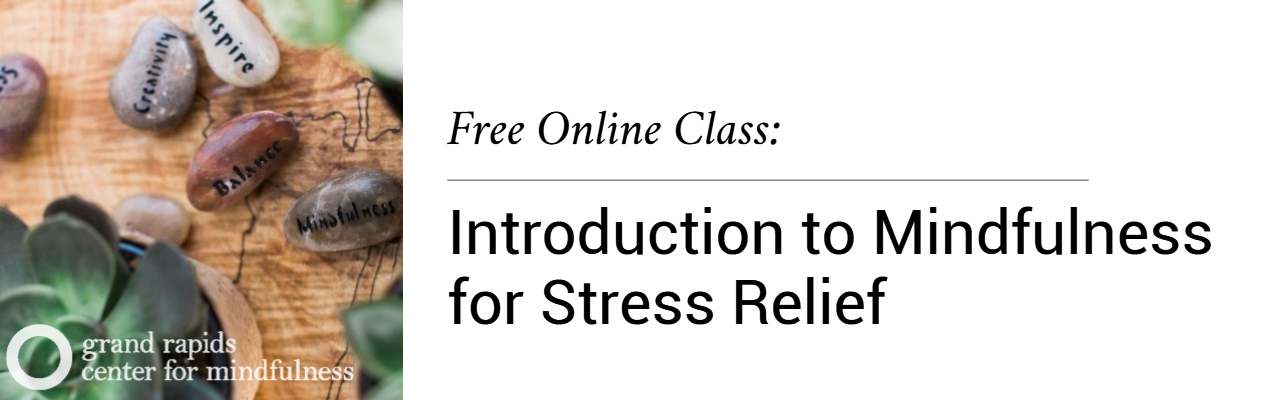 Free Class: Introduction to Mindfulness for Stress Relief