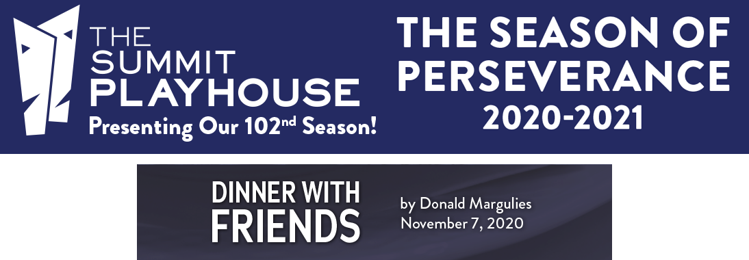 Dinner With Friends in the Summit Playhouse 2020-21 season