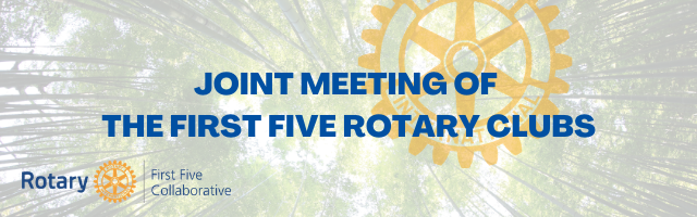 banner: Joint Meeting of the First Five Rotary Clubs