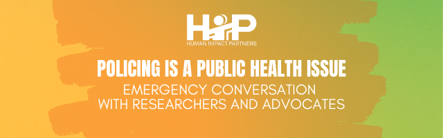 Policing is a Public Health Issue: Emergency Conversation with Researchers and Advocates