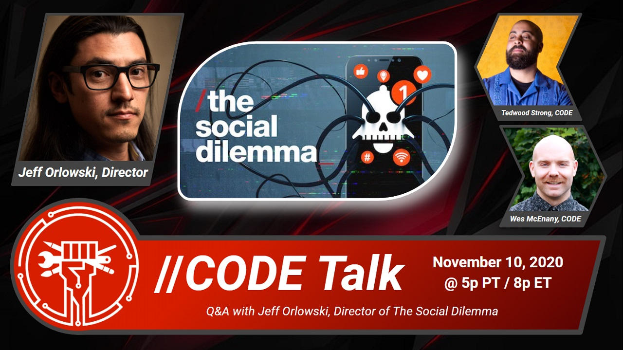 Event promotional image featuring The Social Dilemma film promo art, and photos of Jeff Orlowski, Tedwood Strong, and Wes McEnany. Caption: Code Talk, a Q&A with Jeff Orlowski, Director of The Social Dilemma. November 10, 2020 @ 5p PT / 8p ET