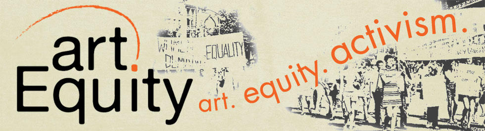 artEquity logo with black lettering and orange swish. The words: art, equity, and activism in orange overlay a black and white group of protestors on a cream background.