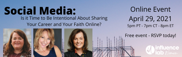 RSVP today for this free event! Social Media: Is it Time to Be Intentional About Sharing Your Career and Your Faith Online?