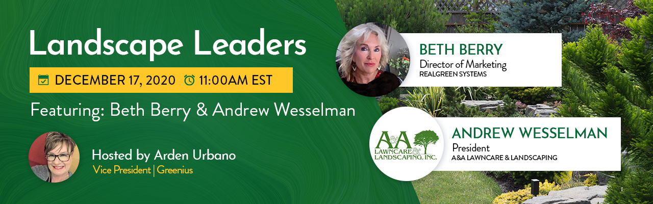 The Landscape Leaders Webinar hosted by Arden Urbano (Greenius) featuring Beth Berry and Andrew Wesselman