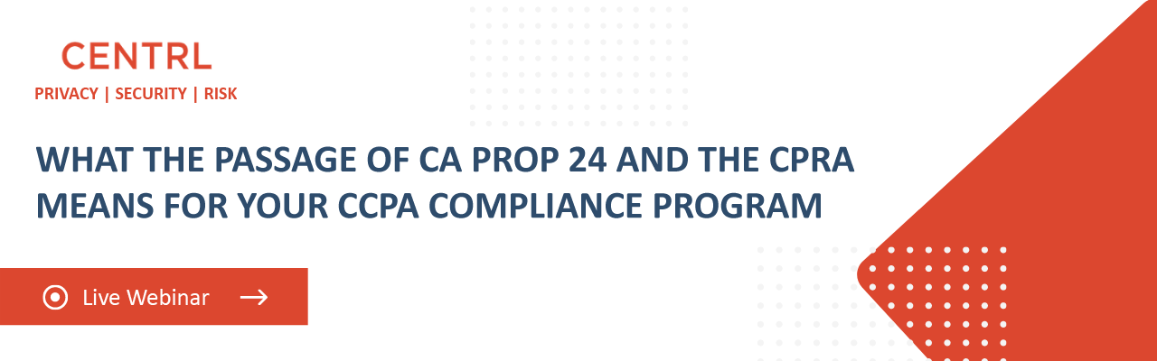 What the Passage of CA Prop 24 and the CPRA means for your CCPA compliance program