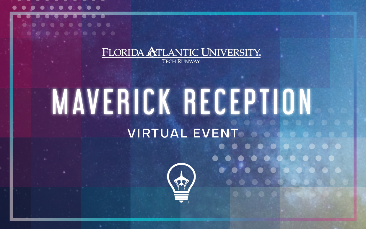 Join FAU Tech Runway for their 5th Annual Maverick Reception, to celebrate six years of innovation and launching of South Florida's next generation of global entrepreneurs.