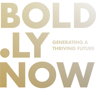 Bold.ly NOW is a home for Burning Desire, Big Ideas & Bold Action to build a thriving future.