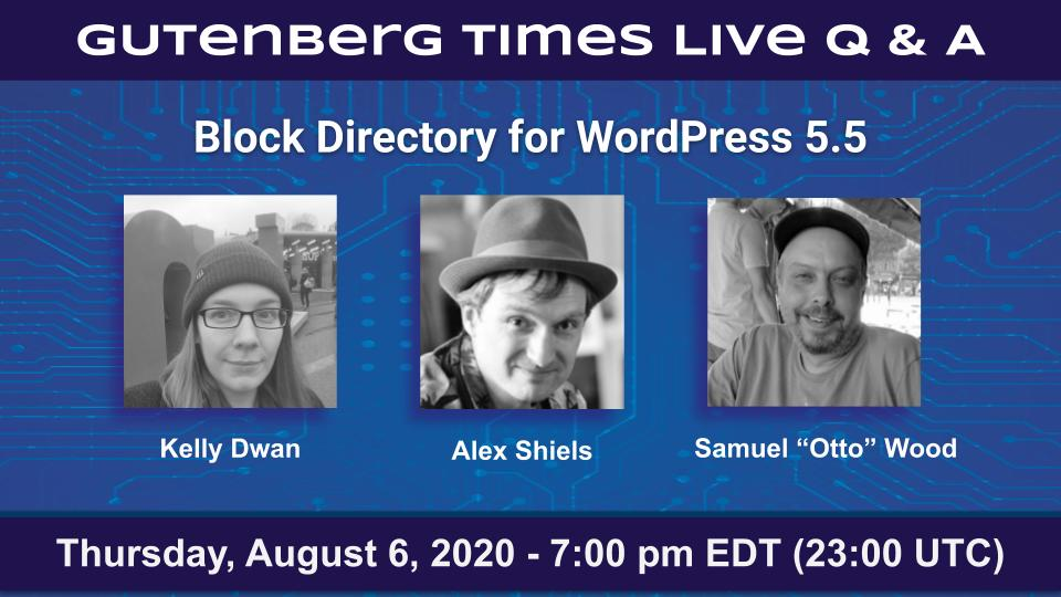 "Announcement for Gutenberg Times Live Q & A on Block Directory for WordPress 5.5 with headshots of our panel: Kelly Dwan, Alex Shiels and Samuel ""Otto"" Wood"