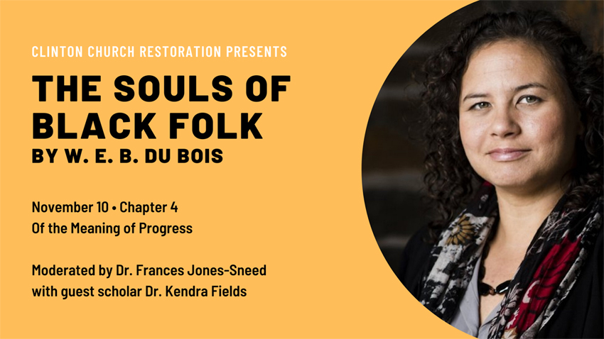 Chapter 4, Of the Meaning of Progress, moderated by Dr. Frances Jones-Sneed with guest scholar Dr. Kendra Field.