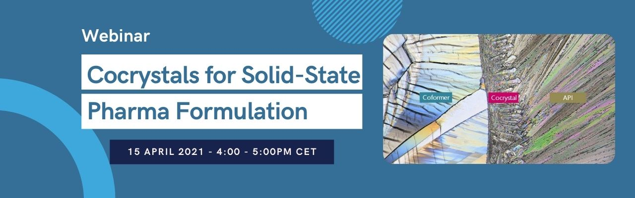 Webinar: Cocrystals for Solid-State Pharma Formulation