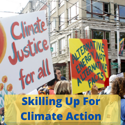 "Pre- Covid, People marching holding signs for Climate Justice For All, with lettering that states "" Skilling Up for Climate Action"""
