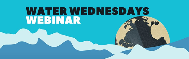 Water Wednesdays Webinar over a blue background with an Earth graphic and waves at the bottom.