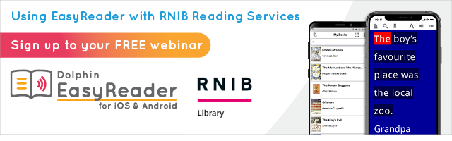 Using EasyReader with RNIB Reading Services. Sign up to your free webinar.